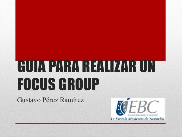 Gu a para hacer un focus group - Guia para construir ...