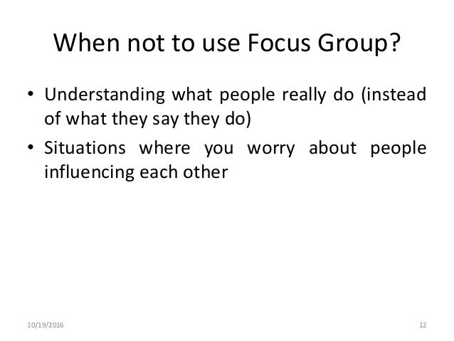 a look at focus groups and how they are used in surveys A rubric rating how well a resident assistant applied strategies  training 4 a  focus group in which resident assistants discuss the  another way to look at it.