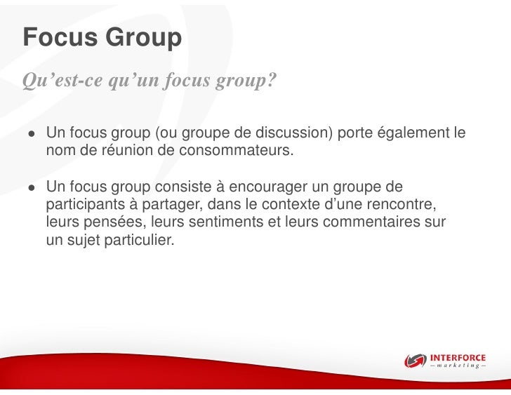 marketing focus group Marketing research is conducted in a variety of ways, ranging from in-person methods (like focus groups and interviews) to online methods (like surveys and communities).