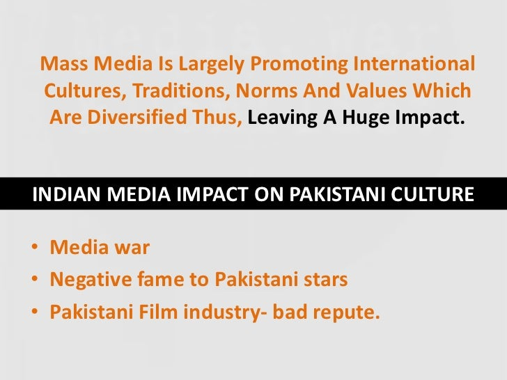 impacts of electronic media on pakistani Media effects on pakistani society - authorstream presentation  following are the types of mass media:- electronic media print media interactive media.