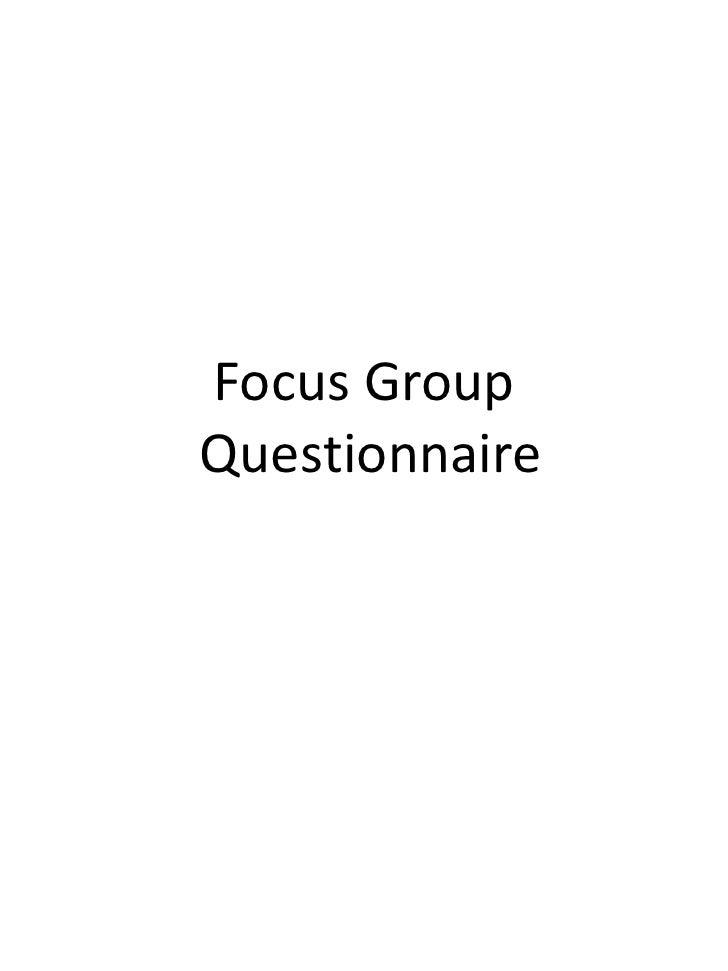 Focus GroupQuestionnaire