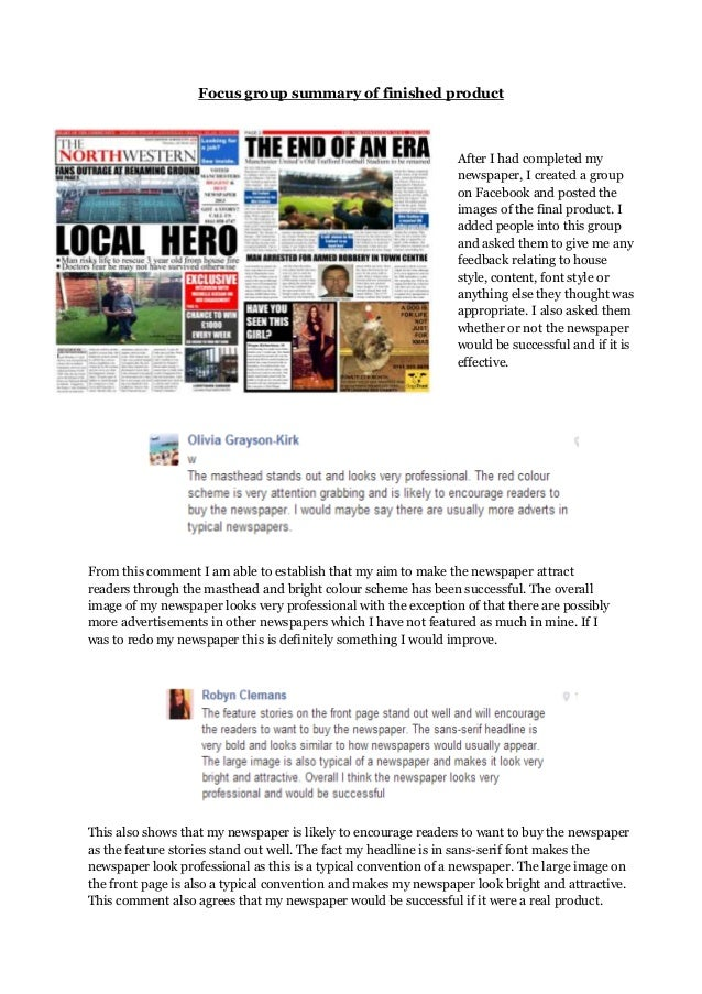 Focus group summary of finished product From this comment I am able to establish that my aim to make the newspaper attract...