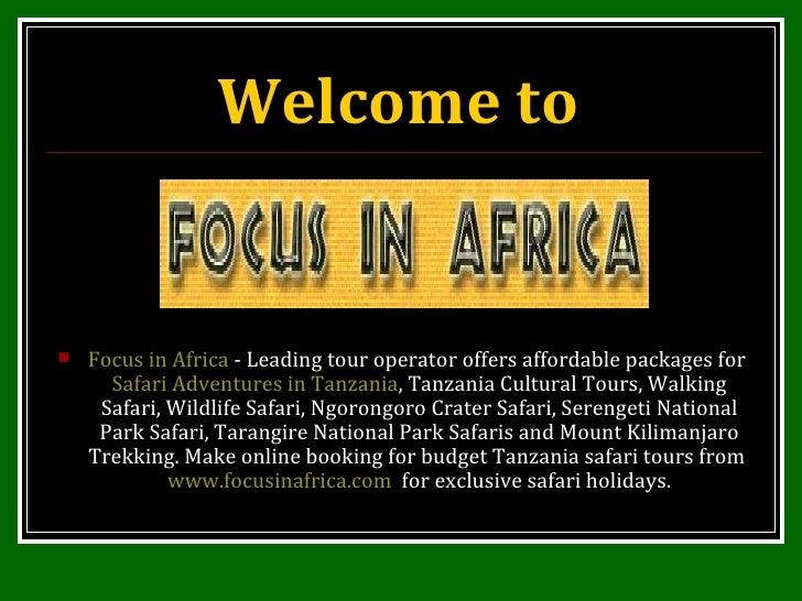Welcome to   Focus in Africa  - Leading tour operator offers affordable packages for  Safari Adventures in Tanzania , Tanz...