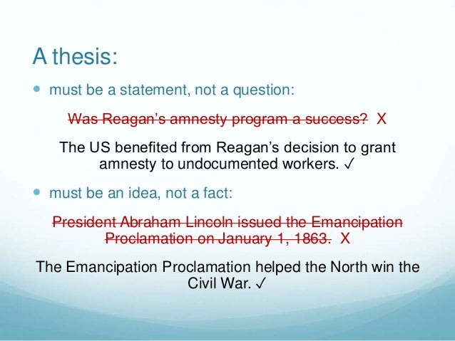 emancipation proclamation thesis statement Information and articles about the emancipation proclamation, issued by  president  lincoln again issued a public statement revoking the order but urged  the.
