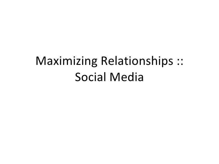 Maximizing Relationships :: Social Media