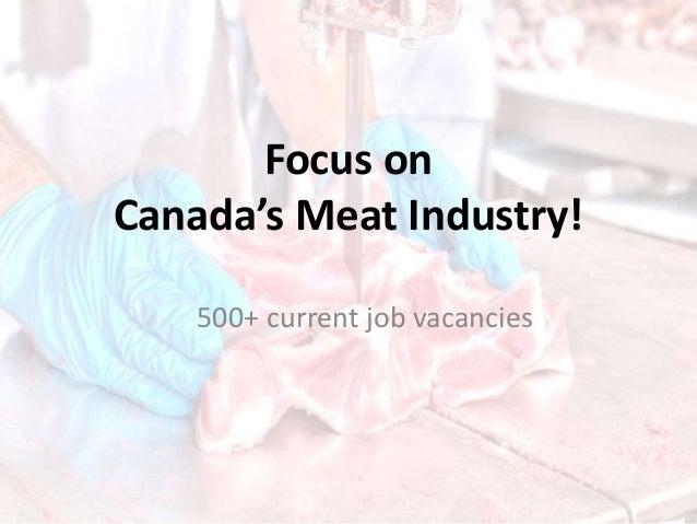 Focus on Canada's Meat Industry! 500+ current job vacancies