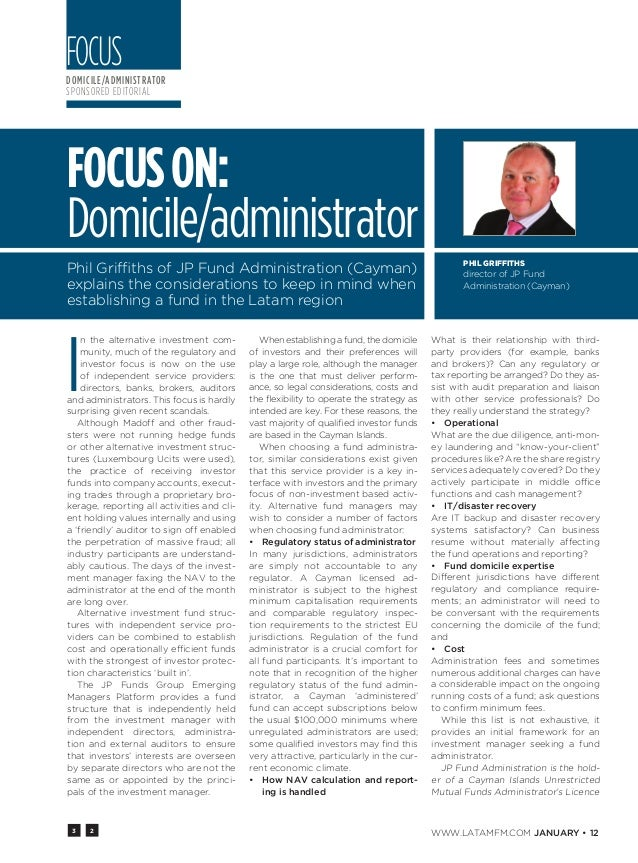 3 2 WWW.Latamfm.COM January • 12 domicile/administrator sponsored editorial Focus I n the alternative investment com- muni...