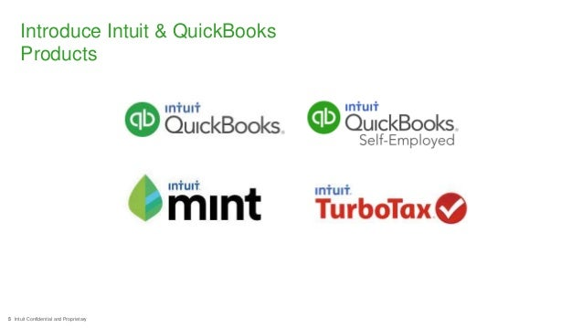 5 Intuit Confidential and Proprietary Introduce Intuit & QuickBooks Products