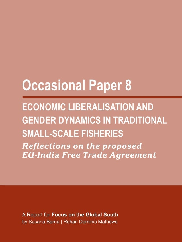 OCCASIONAL PAPER 8Economic Liberalisation andGender Dynamics in TraditionalSmall-Scale FisheriesReflections on the propose...