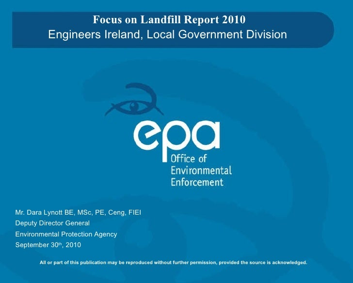 Focus on Landfill Report 2010 Engineers Ireland, Local Government Division Mr.  Dara Lynott  BE, MSc, PE, Ceng, FIEI Deput...