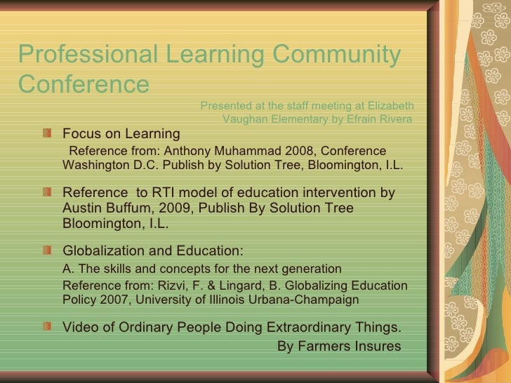 Professional Learning Community Conference    Presented at the staff meeting at Elizabeth    Vaughan Elementary by Efrain ...