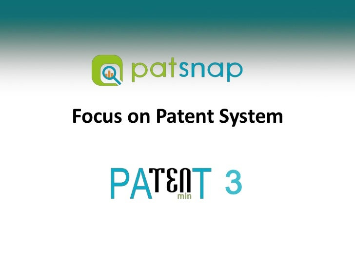 Focus on Patent System<br />3<br />