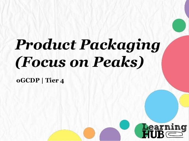 Product Packaging (Focus on Peaks) oGCDP | Tier 4