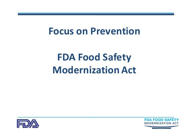 Focus on Prevention FDA Food Safety  Modernization Act