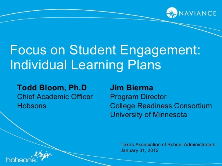 Focus on Student Engagement: Individual Learning Plans Todd Bloom, Ph.D Chief Academic Officer Hobsons Jim Bierma Program ...