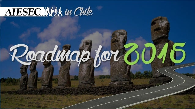 in Chile  Roadmap for  2015