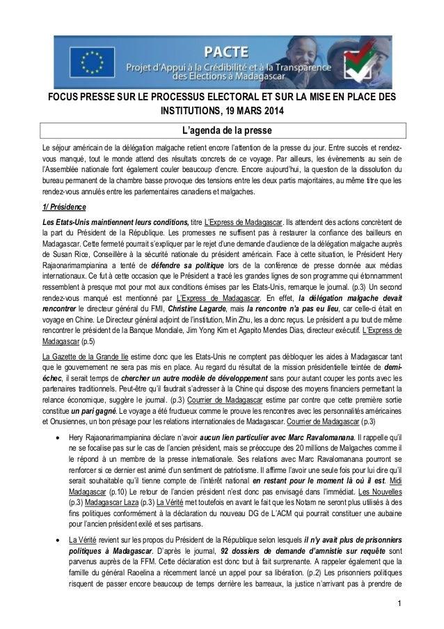 1 FOCUS PRESSE SUR LE PROCESSUS ELECTORAL ET SUR LA MISE EN PLACE DES INSTITUTIONS, 19 MARS 2014 L'agenda de la presse Le ...