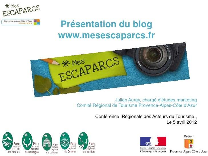 Présentation du blogwww.mesescaparcs.fr                    Julien Auray, chargé d'études marketing   Comité Régional de To...