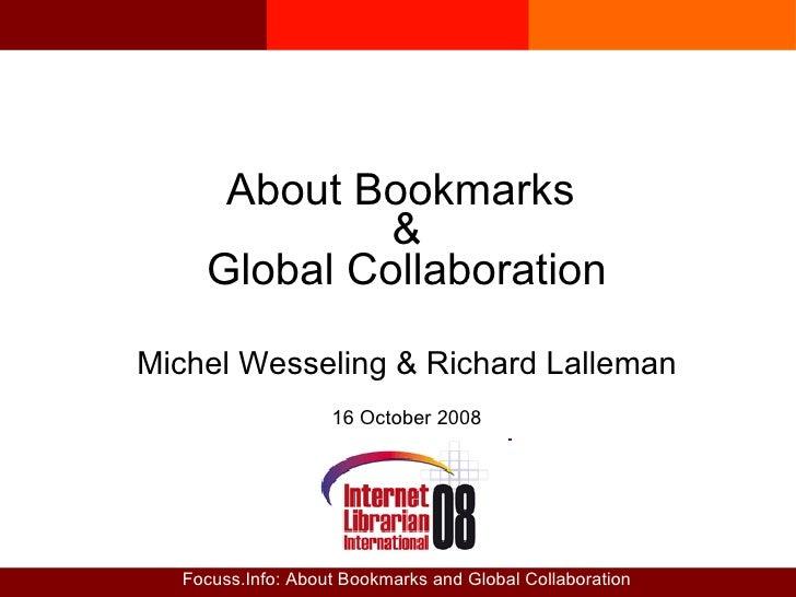 <ul><ul><li>About Bookmarks  </li></ul></ul><ul><ul><li>& </li></ul></ul><ul><ul><li>Global Collaboration </li></ul></ul><...