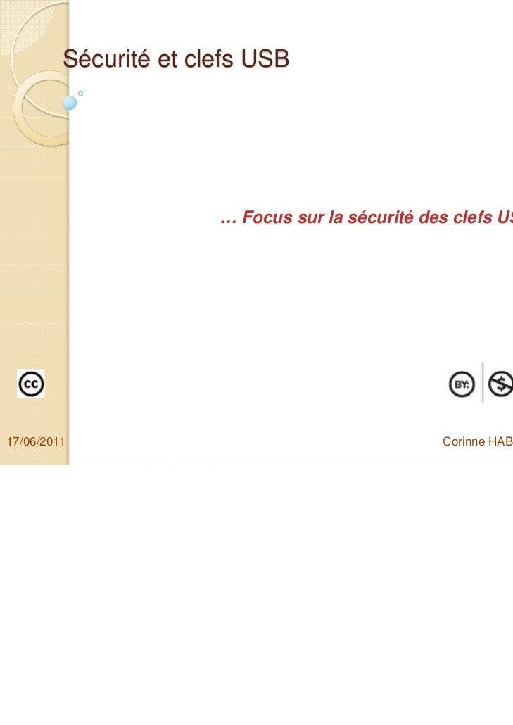 Sécurité et clefs USB                       … Focus sur la sécurité des clefs USB !17/06/2011                             ...
