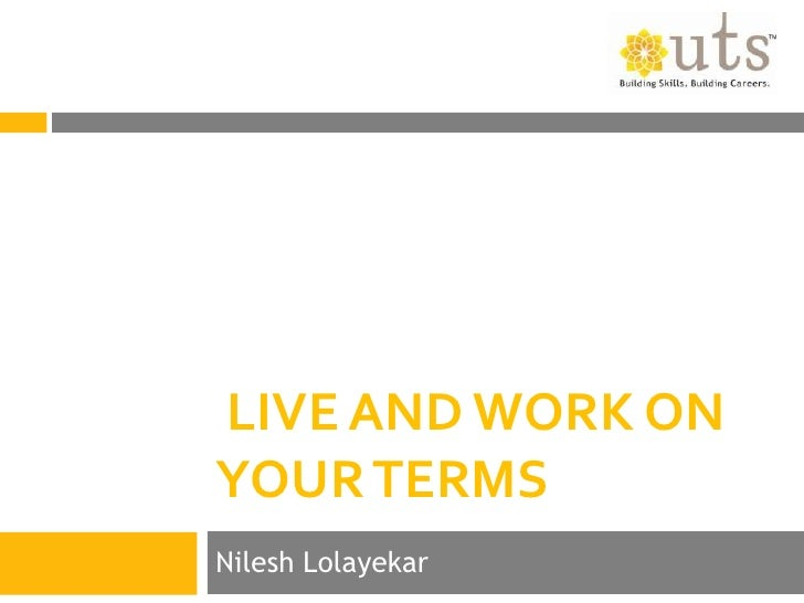 LIVE AND WORK ONYOUR TERMSNilesh Lolayekar