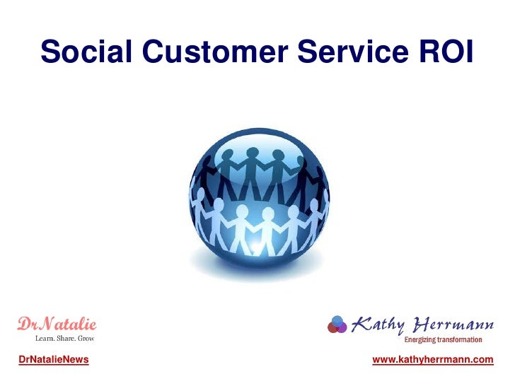 Social Customer Service ROIDrNatalieNews           www.kathyherrmann.com