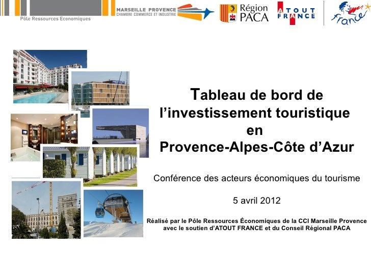 Tableau de bord de    l'investissement touristique                 en    Provence-Alpes-Côte d'Azur  Conférence des acteur...