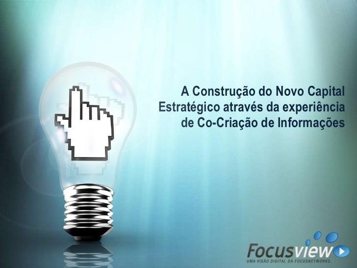 A Construção do Novo Capital Estratégico através da experiência de Co-Criação de Informações