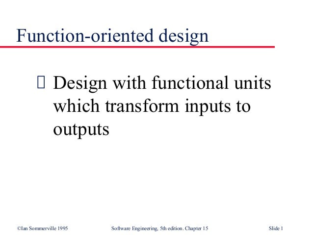 Function Oriented Design
