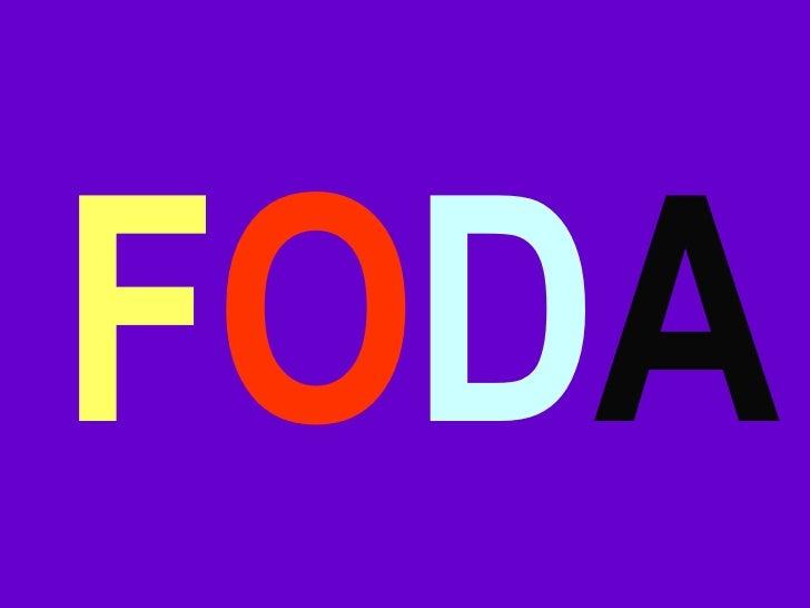 F O D A