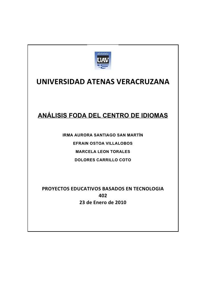 UNIVERSIDAD ATENAS VERACRUZANA   ANÁLISIS FODA DEL CENTRO DE IDIOMAS           IRMA AURORA SANTIAGO SAN MARTÍN            ...