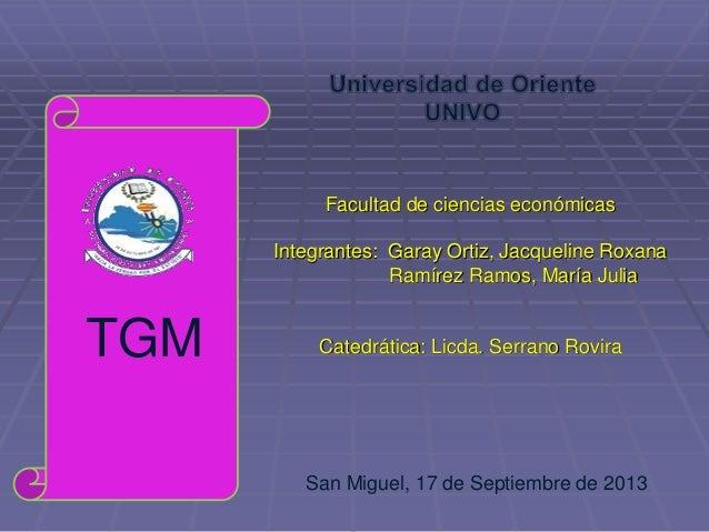 Facultad de ciencias económicas Integrantes: Garay Ortiz, Jacqueline Roxana Ramírez Ramos, María Julia Catedrática: Licda....