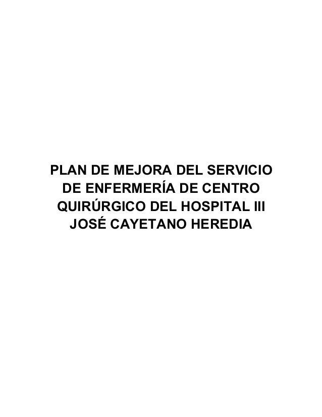 PLAN DE MEJORA DEL SERVICIO DE ENFERMERÍA DE CENTRO QUIRÚRGICO DEL HOSPITAL III JOSÉ CAYETANO HEREDIA