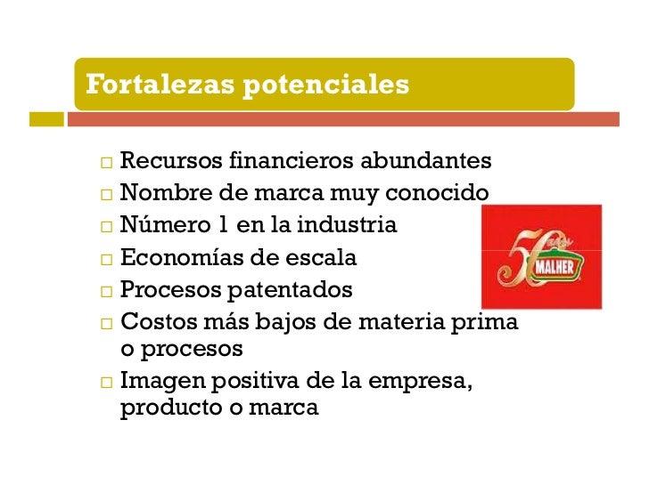 Fortalezas potenciales      Talento administrativo superior      Calidad superior del producto      Alianzas con otras emp...