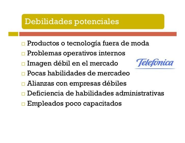 3. OportunidadesSon aquellos factores externos que resultanpositivos, favorables o explotables para laempresa.