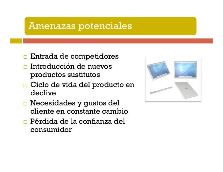 Amenazas potencialesNuevas estrategias de las empresas rivalesMayores regulaciones gubernamentalesRecesión económicaNueva ...