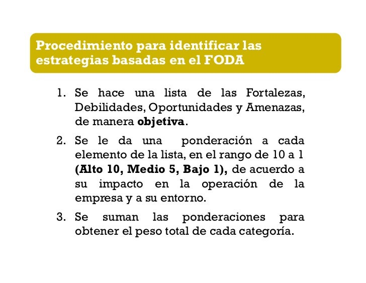 4. Se ubica la suma obtenida en cada  cuadrante, dentro del mapa de análisis  estratégico basado en el FODA.5. Se determin...