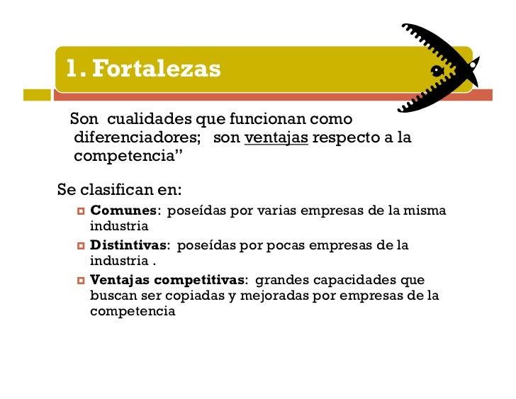 Ventajas competitivasSon las diferencias realesentre empresas competidoras.   Tipos deSe derivan de fortalezas        vent...