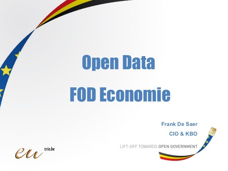 Frank De Saer CIO & KBO Open Data  FOD Economie