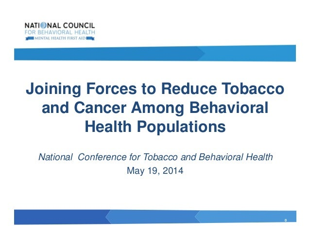 0 Joining Forces to Reduce Tobacco and Cancer Among Behavioral Health Populations National Conference for Tobacco and Beha...