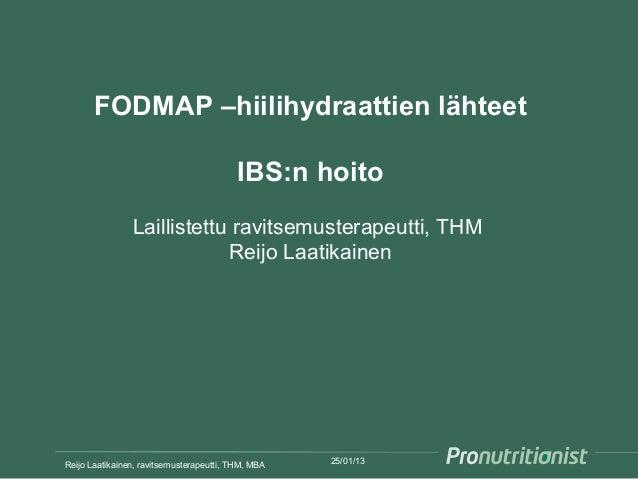 FODMAP –hiilihydraattien lähteet                                          IBS:n hoito                Laillistettu ravitsem...