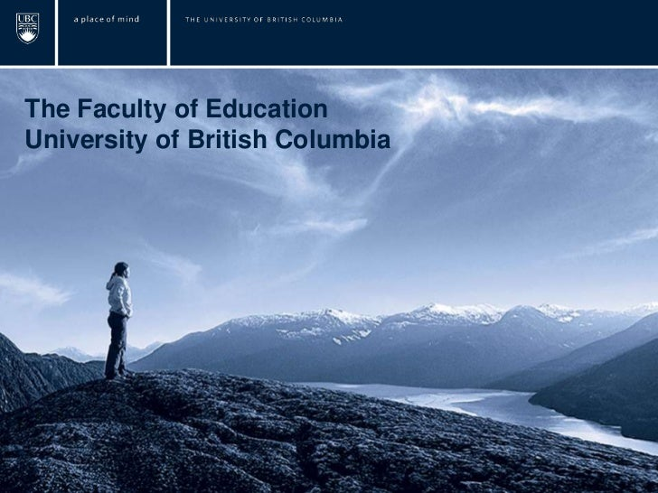 The Faculty of EducationUniversity of British Columbia