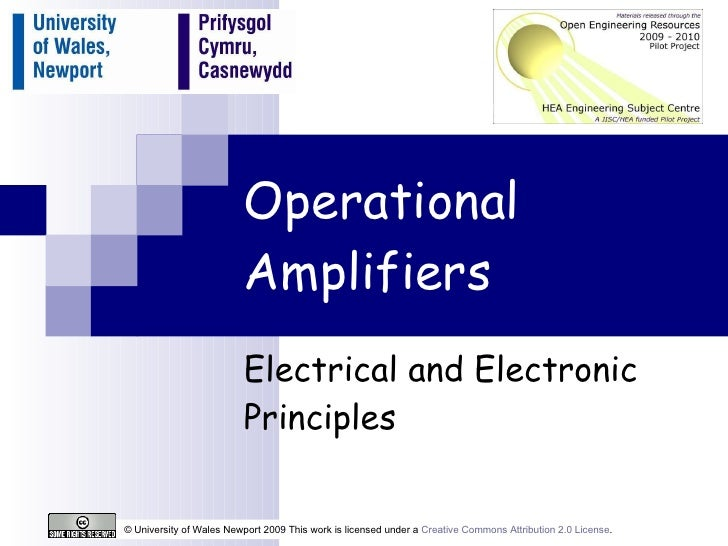 Operational Amplifiers Electrical and Electronic Principles © University of Wales Newport 2009 This work is licensed under...