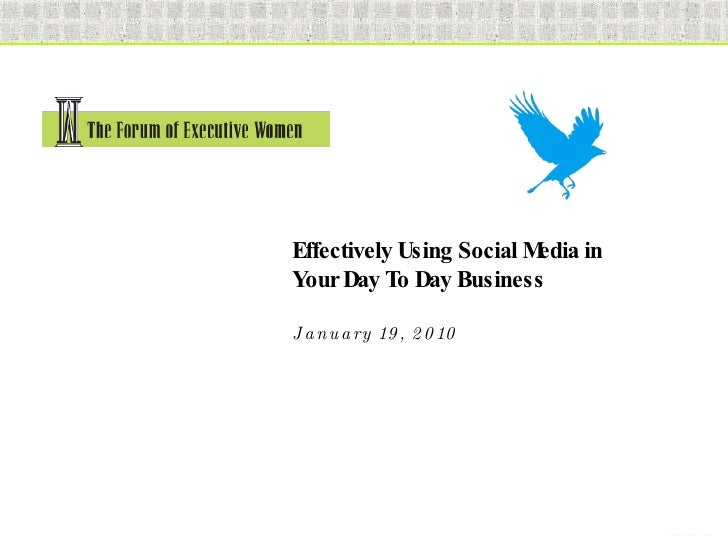 Effectively Using Social Media in Your Day To Day Business  January 19, 2010