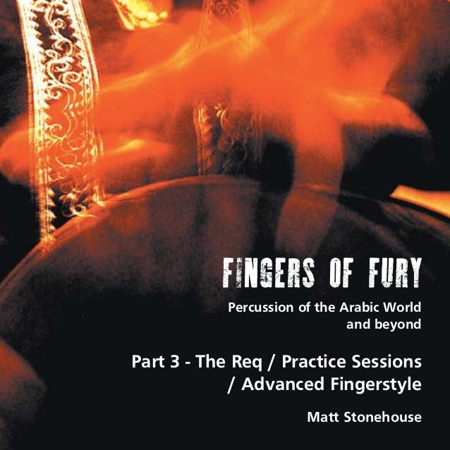 FINGERS OF FURY Percussion of the Arabic World and beyond  Part 3 - The Req / Practice Sessions / Advanced Fingerstyle Mat...