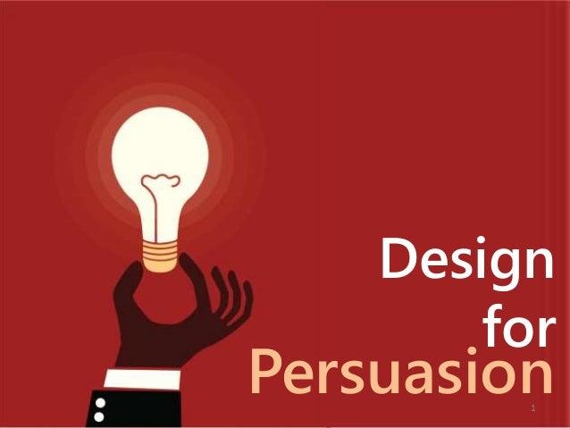 Design  for  Persuasion  1