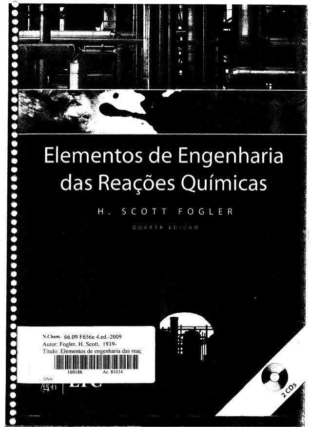 Fogler h.s.   elementos de engenharia das reações químicas - 4ªed