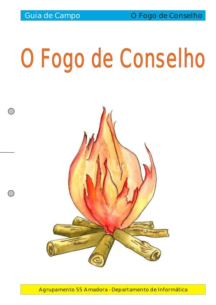 Guia de Campo                      O Fogo de ConselhoO Fogo de Conselho   Agrupamento 55 Amadora - Departamento de Informá...