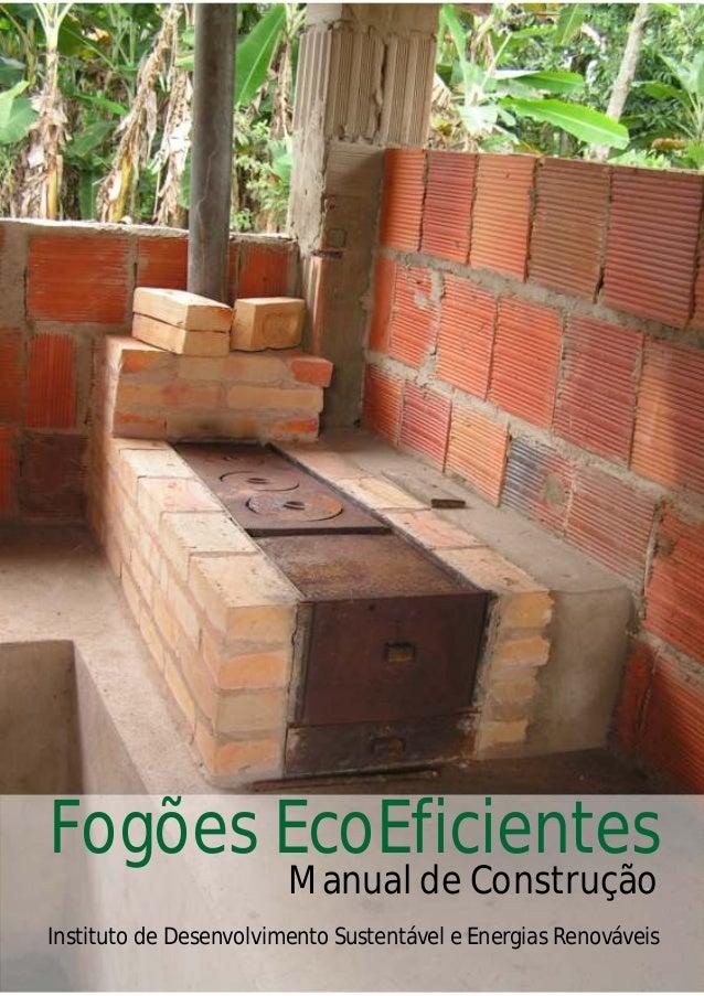 Fogões EcoEficientes Instituto de Desenvolvimento Sustentável e Energias Renováveis Manual de Construção