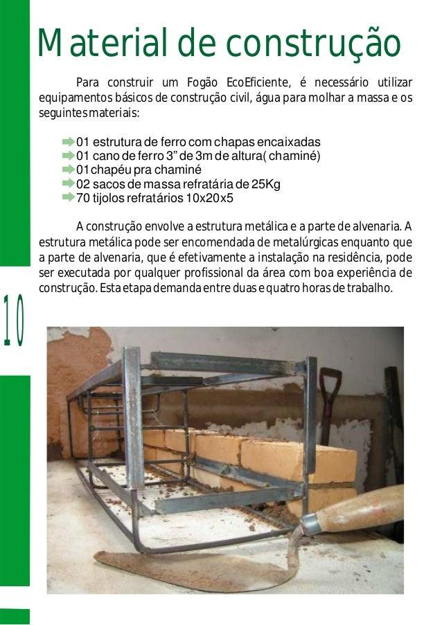 Material de construção Para construir um Fogão EcoEficiente, é necessário utilizar equipamentos básicos de construção civi...